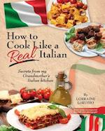 How to Cook Like a Real Italian