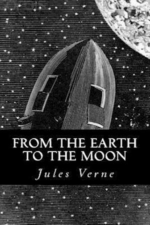 Bog, paperback From the Earth to the Moon af Jules Verne