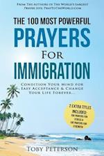 Prayer the 100 Most Powerful Prayers for Immigration 2 Amazing Bonus Books to Pray for Strength & Stress