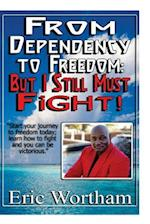 From Dependency to Freedom
