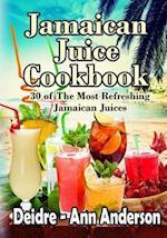 Jamaican Juice Cookbook
