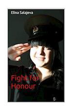 Fight for Honour af Miss Elina Salajeva