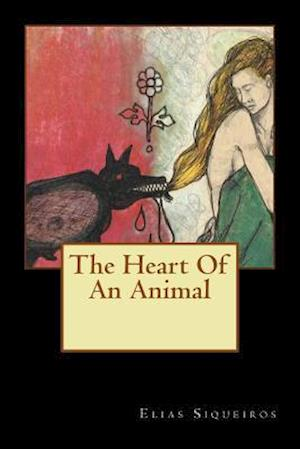 Bog, paperback The Heart of an Animal af Elias Siqueiros