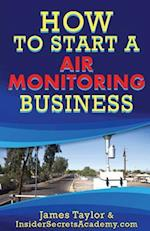 How to Start an Air Monitoring Business