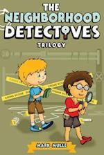 The Neighborhood Detectives Trilogy