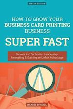 How to Grow Your Business Card Printing Business Super Fast