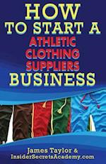 How to Start an Athletic Clothing Suppliers Business