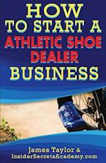 How to Start an Athletic Shoe Dealer Business