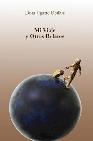 Bog, paperback Mi Viaje y Otros Relatos af Dora Ugarte Ubilluz