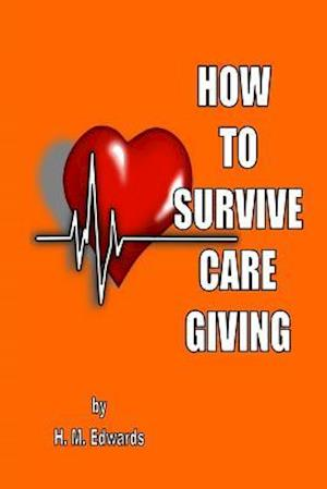 Bog, paperback How to Survive Caregiving af H. M. Edwards