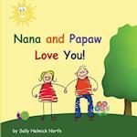 Nana and Papaw Love You!