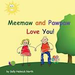 Meemaw and Pawpaw Love You!