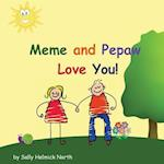Meme and Pepaw Love You!
