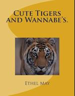Cute Tigers and Wannabe's. af Ethel May
