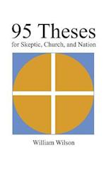95 Theses for Skeptic, Church, and Nation