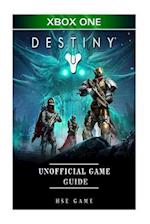 Destiny Xbox One Unofficial Game Guide