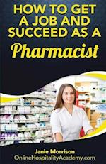 How to Get a Job and Succeed as a Pharmacist