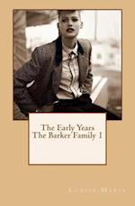 The Early Years the Barker Family 1