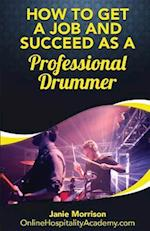 How to Get a Job and Succeed as a Professional Drummer