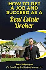How to Get a Job and Succeed as a Real Estate Broker