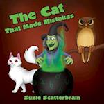 The Cat That Made Mistakes af Suzie Scatterbrain