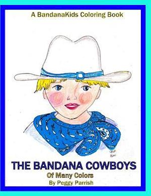 Bog, paperback The Bandana Cowboys Coloring Book af Peggy Louise Parrish