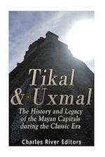 Tikal and Uxmal