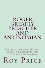 Roger Brearly Preacher and Antinomian