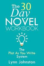 The 30 Day Novel Workbook