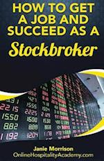 How to Get a Job and Succeed as a Stockbroker