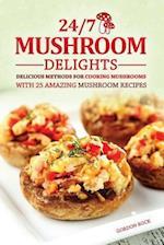 24/7 Mushroom Delights