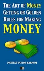 The Art of Money Getting or Golden Rules for Making Money af Phineas Taylor Barnum