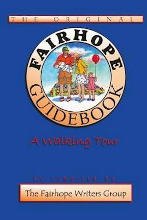 Bog, paperback Fairhope Guidebook af The Fairhope Writers Group