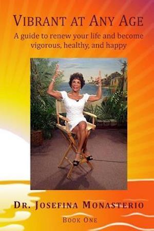 Bog, paperback Vibrant at Any Age af Dr Josefina Monasterio