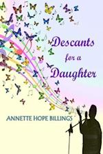 Descants for a Daughter