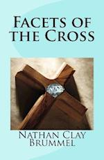 Facets of the Cross af Nathan Clay Brummel