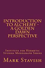 Introduction to Alchemy - A Golden Dawn Perspective