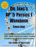 Dr. Jang's AP* 5 Physics I Workbook