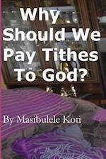 Why Should We Pay Tithes to God? af Rev M. Koti M.