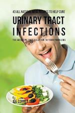 43 All Natural Meal Recipes to Help Cure Urinary Tract Infections