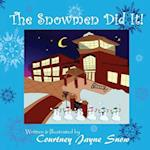The Snowmen Did It!