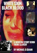 White Skin Black Blood af Michael G. Quain