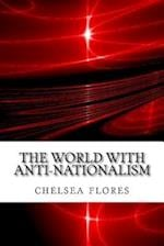 The World with Anti-Nationalism af Chelsea Flores