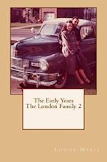 The Early Years the London Family 2