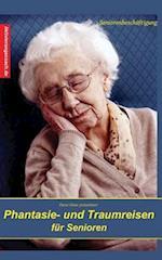 Phantasie- Und Traumreisen Fur Senioren