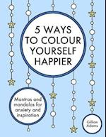 5 Ways to Colour Yourself Happier