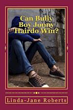 Can Bully Boy Jonny Hairdo Win? af Linda-Jane Roberts