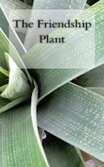 The Friendship Plant
