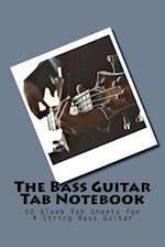 The Bass Guitar Tab Notebook
