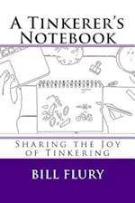 A Tinkerer's Notebook